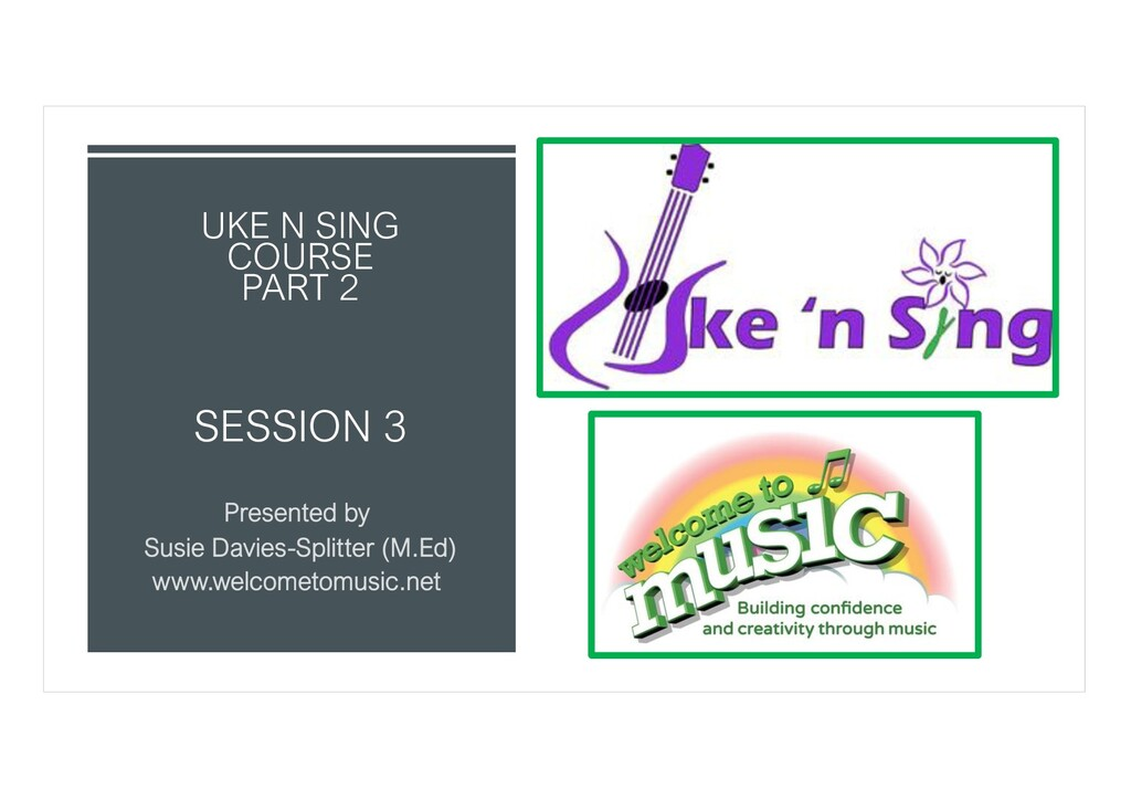 SESSION 3 UKE N SING COURSE PART 2