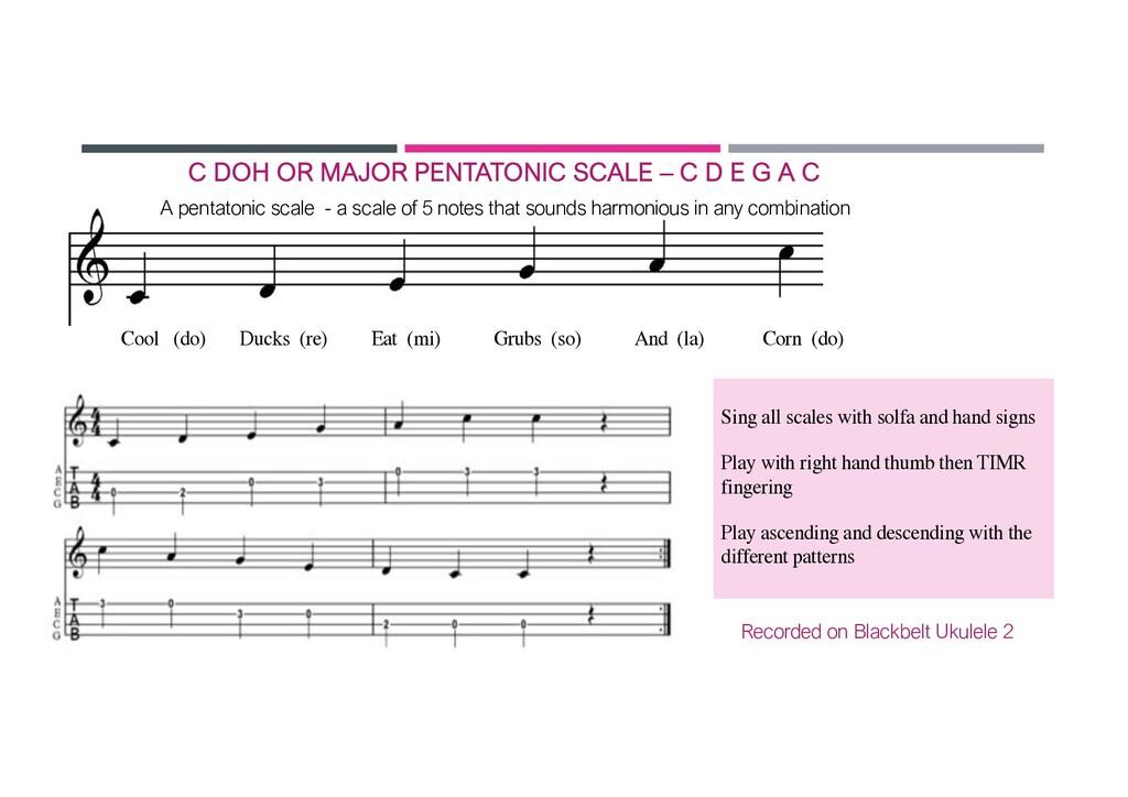 C DOH OR MAJOR PENTATONIC SCALE – C D E G A C C...