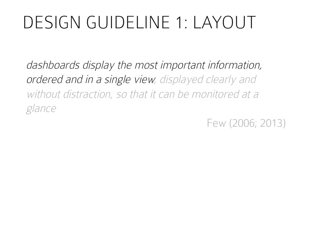 DESIGN GUIDELINE 1: LAYOUT dashboards display t...