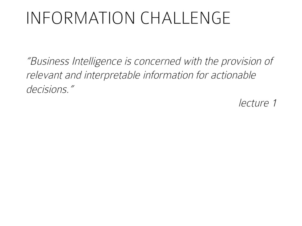 "INFORMATION CHALLENGE ""Business Intelligence is..."