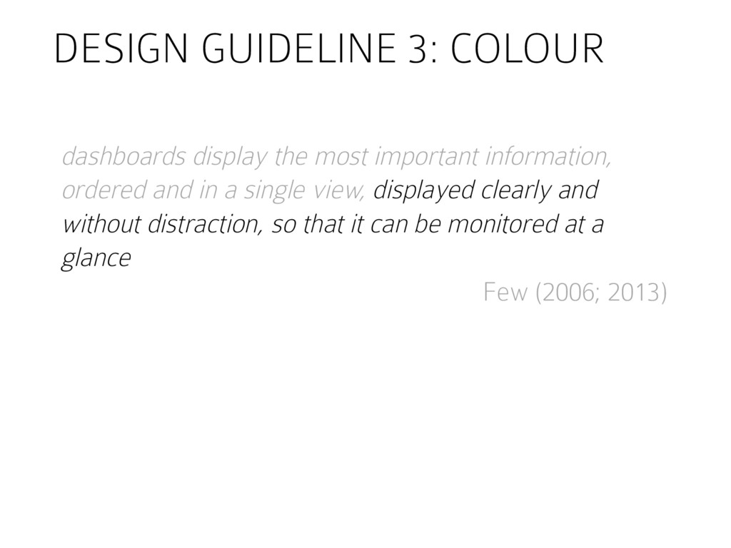 DESIGN GUIDELINE 3: COLOUR dashboards display t...