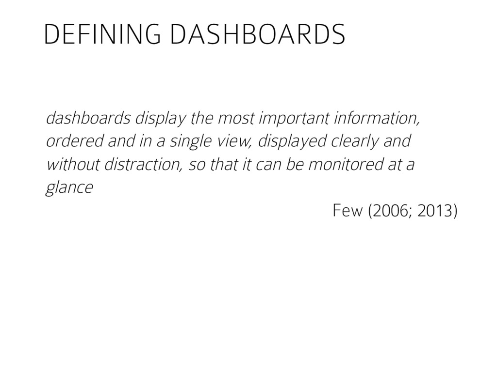 DEFINING DASHBOARDS dashboards display the most...
