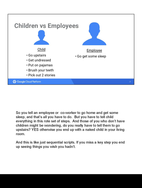 27 Children vs Employees Child • Go upstairs • ...