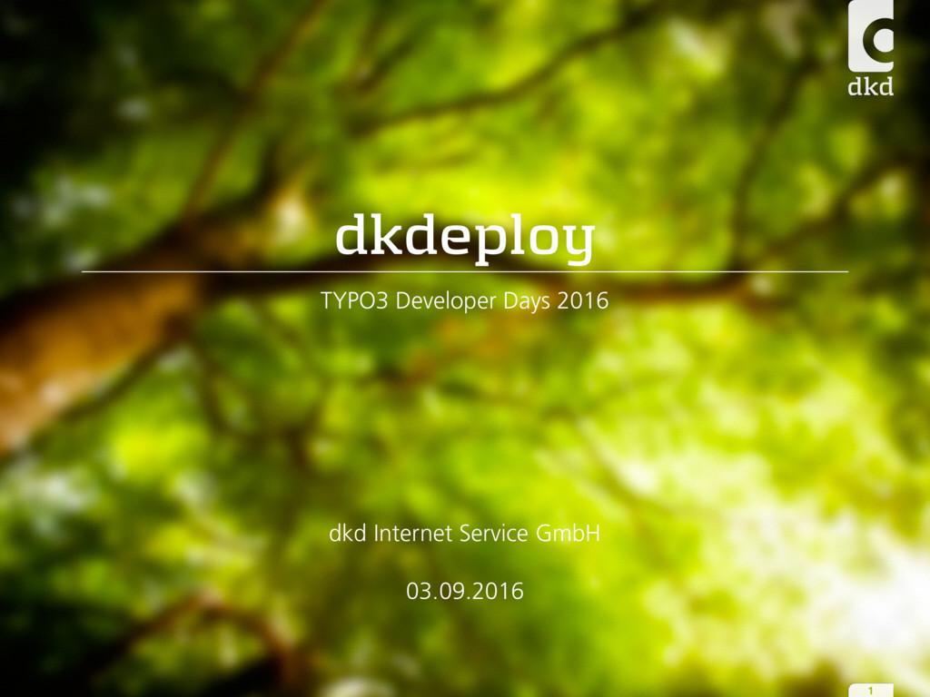 dkdeploy TYPO3 Developer Days 2016 dkd Internet...