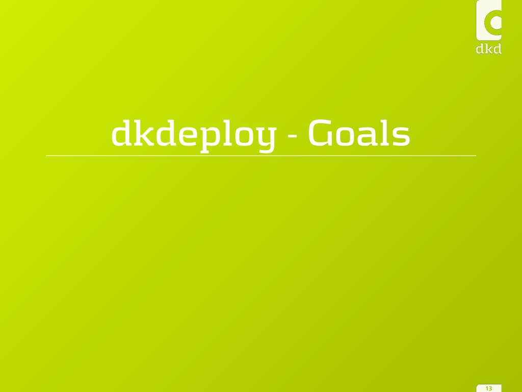 dkdeploy - Goals 13