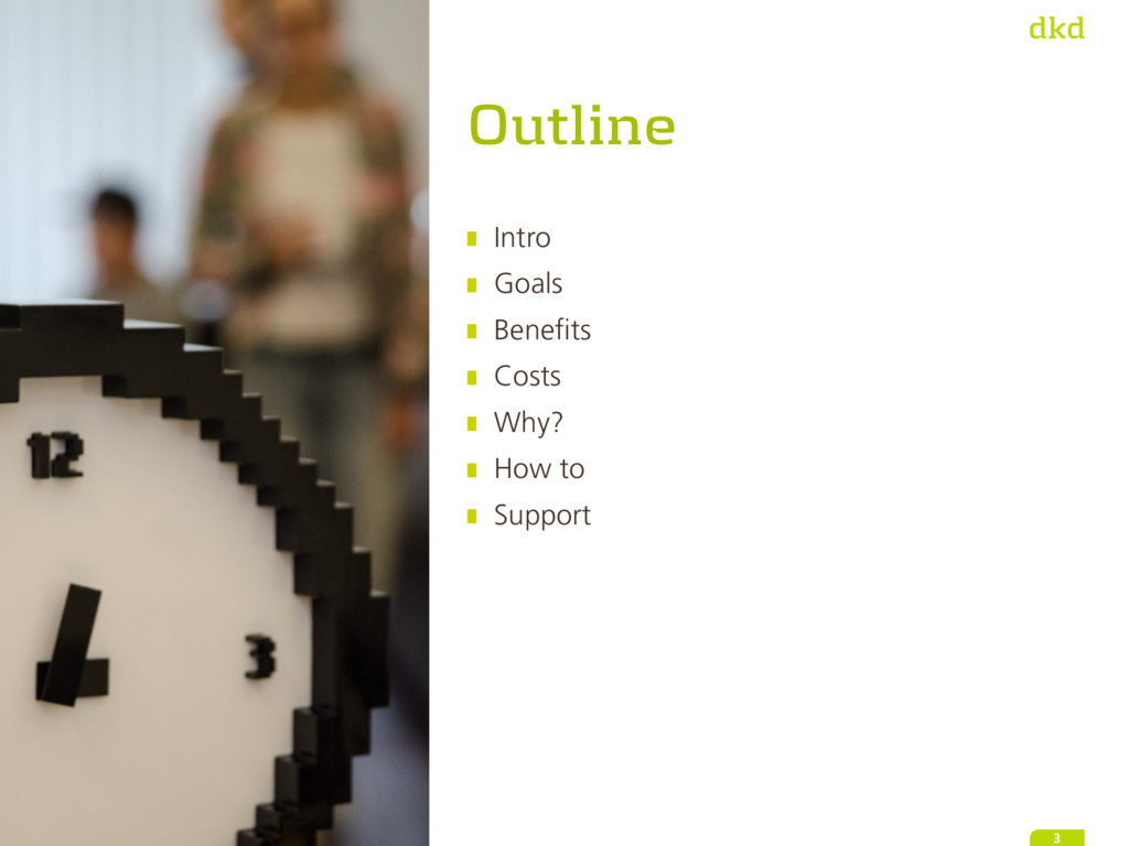 Outline Intro Goals Benefits Costs Why? How to ...