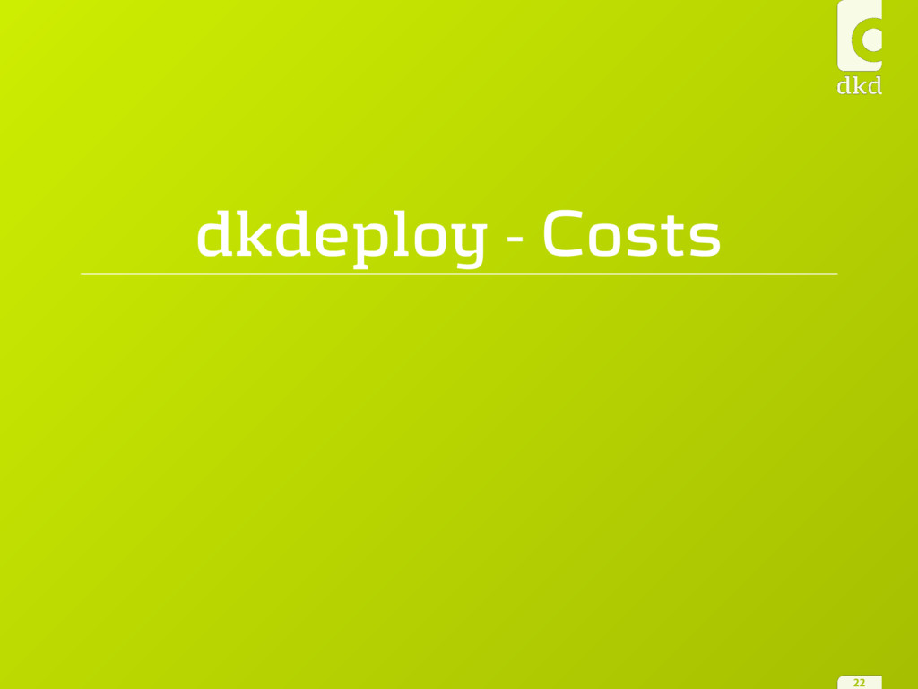 dkdeploy - Costs 22