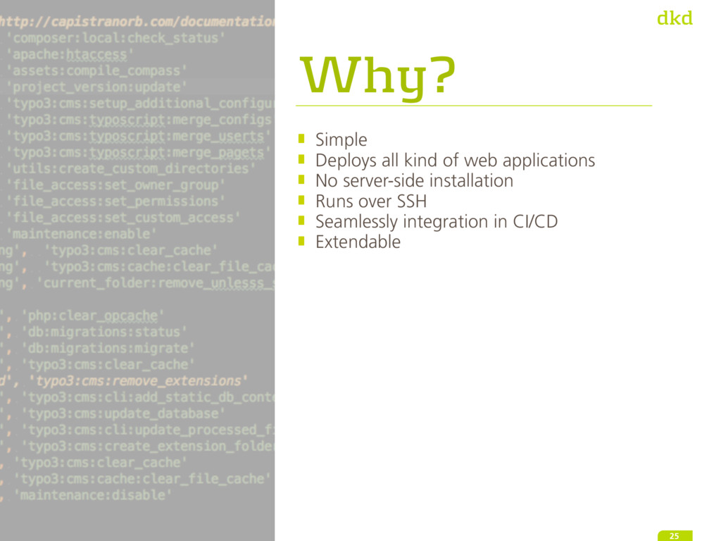 Why? Simple Deploys all kind of web application...