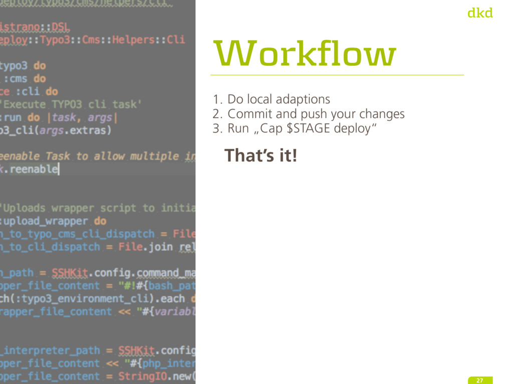 Workflow 1. Do local adaptions 2. Commit and pu...