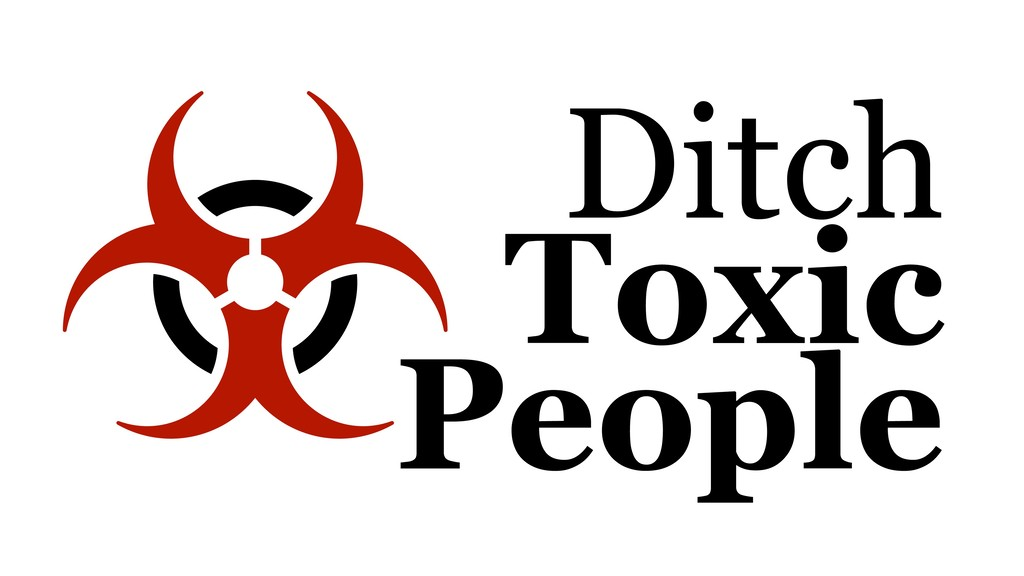 Ditch Toxic People