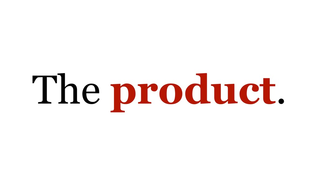 The product.