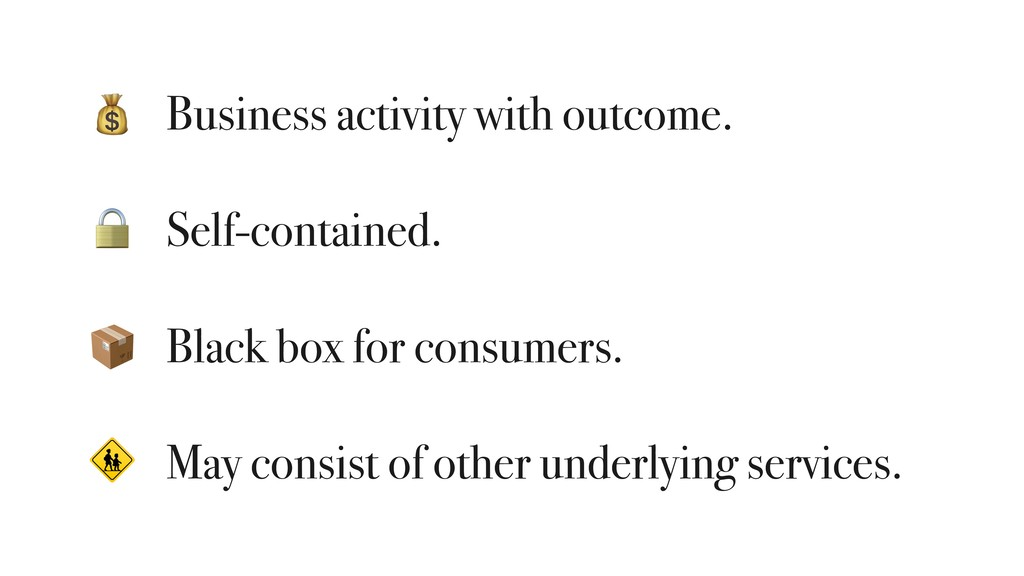 Business activity with outcome. Self-contained...