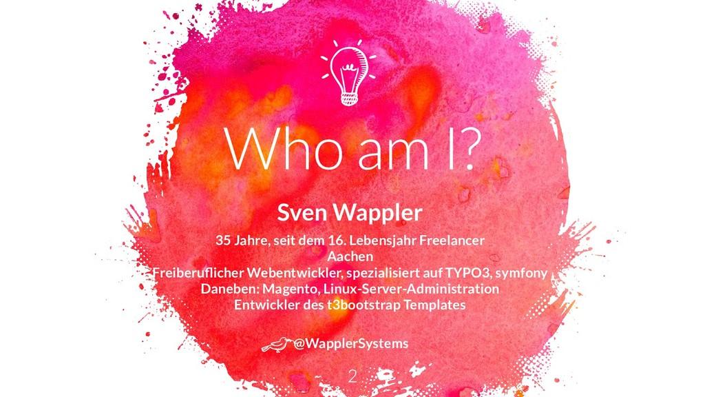 Sven Wappler 35 Jahre, seit dem 16. Lebensjahr ...