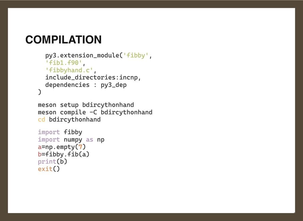 COMPILATION py3.extension_module('fibby',  'fib...