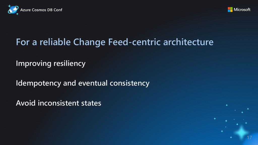 For a reliable Change Feed-centric architecture...