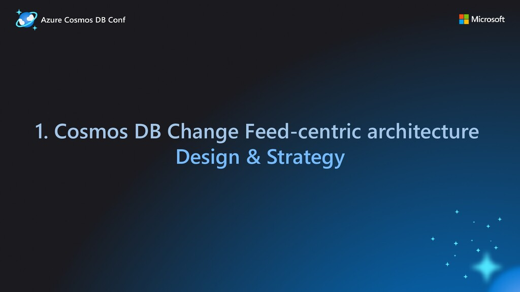 1. Cosmos DB Change Feed-centric architecture D...