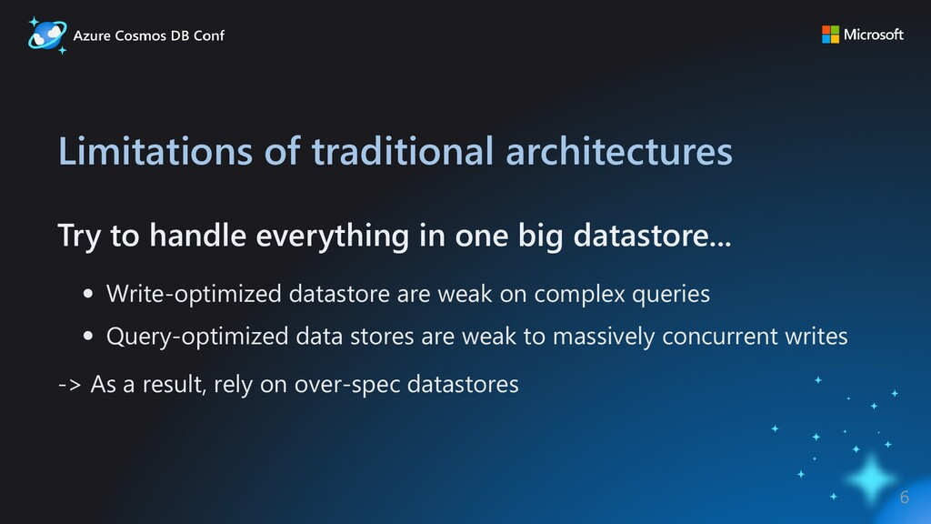 Limitations of traditional architectures Try to...