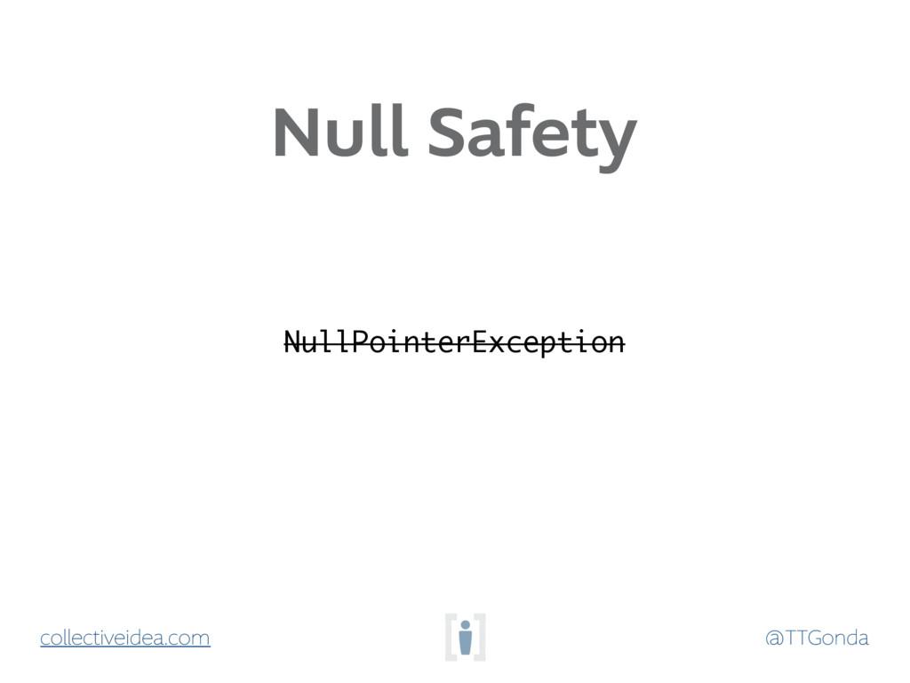 @TTGonda collectiveidea.com Null Safety NullPoi...