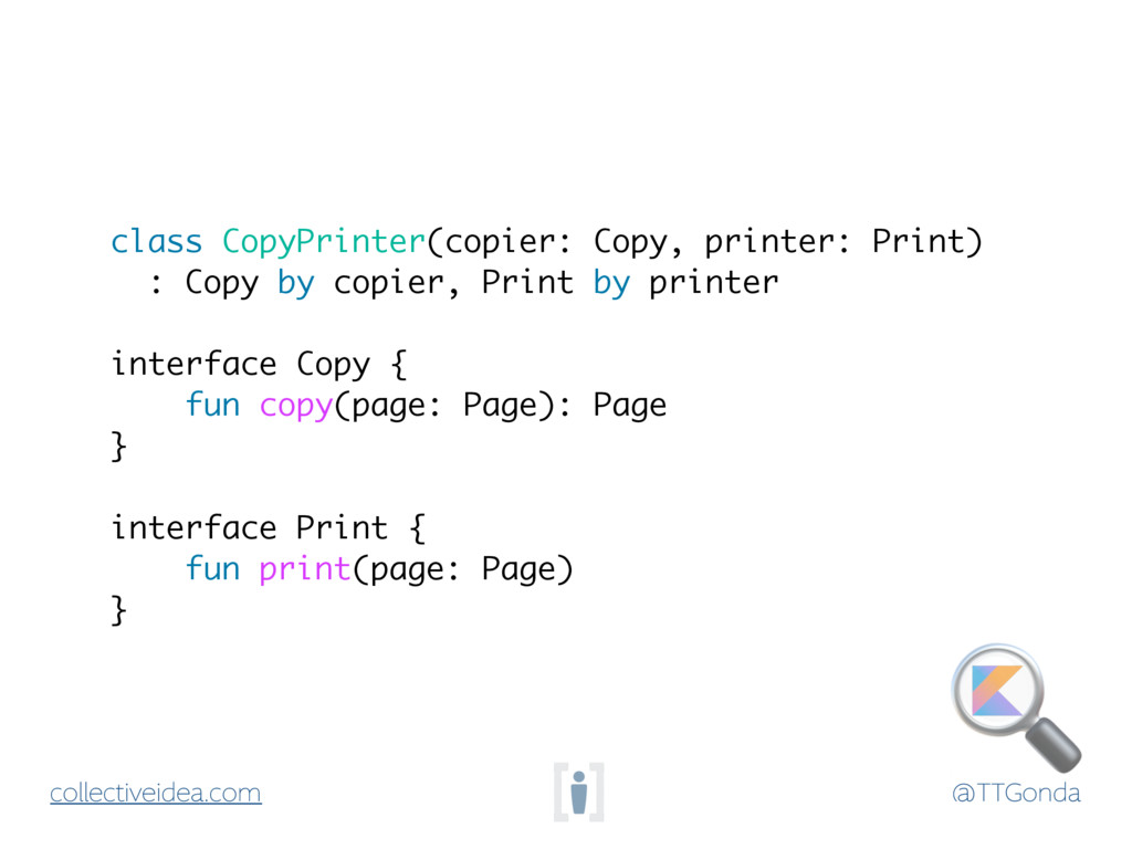 @TTGonda collectiveidea.com class CopyPrinter(c...