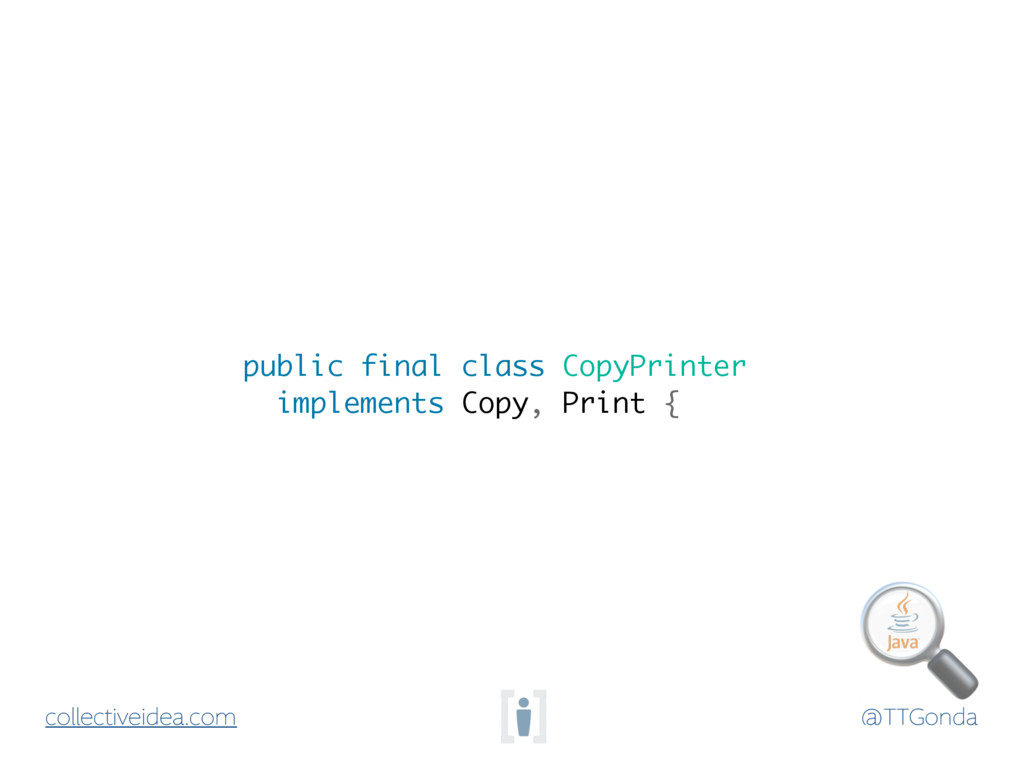 @TTGonda collectiveidea.com public final class ...