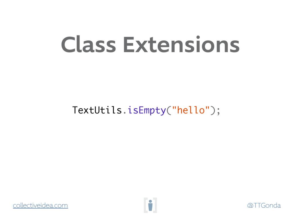 @TTGonda collectiveidea.com Class Extensions Te...