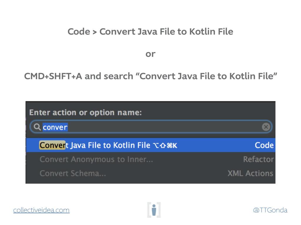 @TTGonda collectiveidea.com Code > Convert Java...