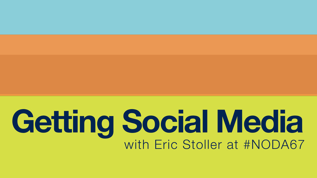 Getting Social Media with Eric Stoller at #NODA...