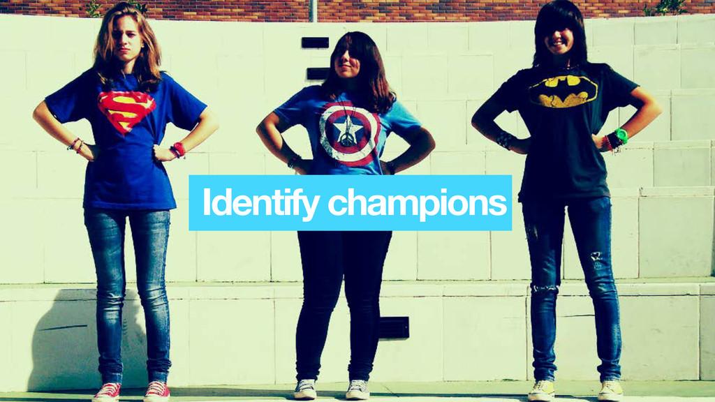 Identify champions