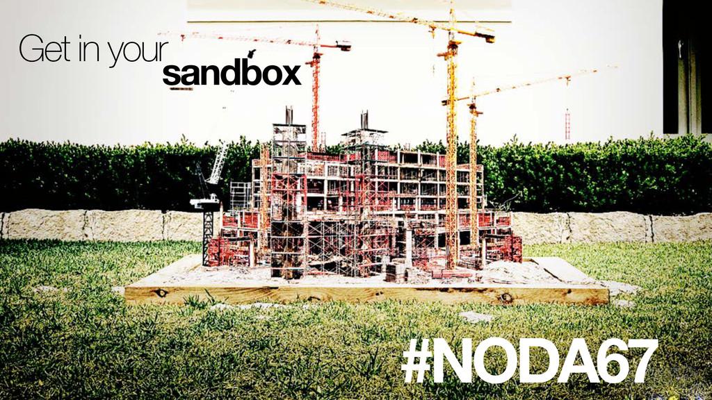 Get in your sandbox #NODA67
