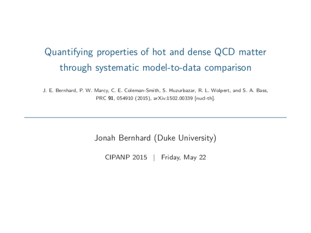 Quantifying properties of hot and dense QCD mat...