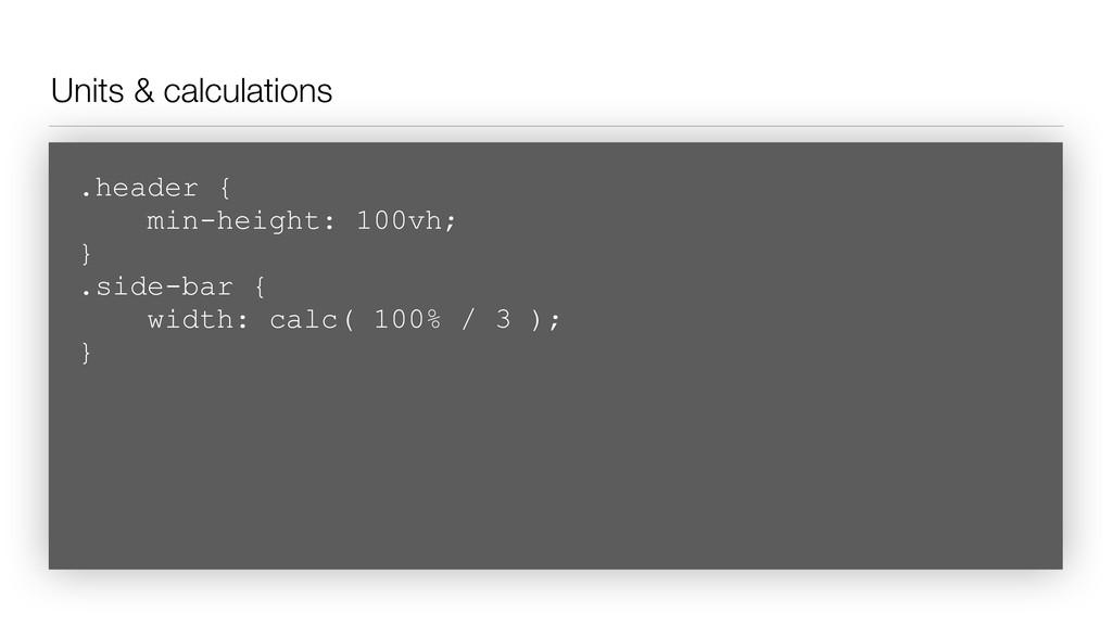 Units & calculations .header { min-height: 100...