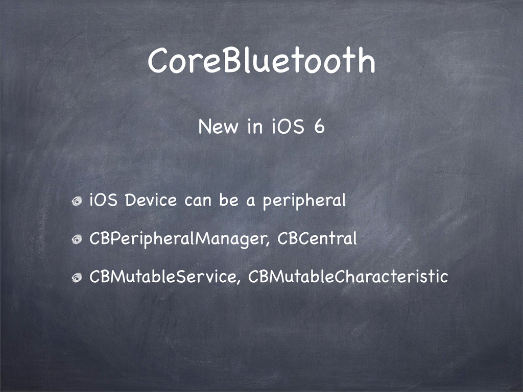CoreBluetooth iOS Device can be a peripheral CB...
