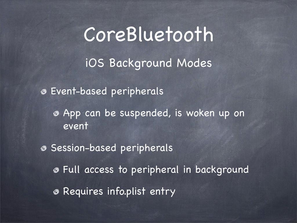 CoreBluetooth Event-based peripherals App can b...