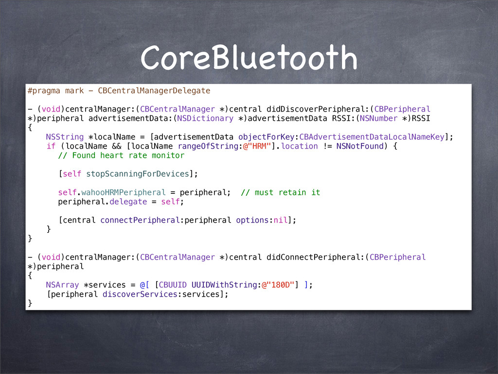 CoreBluetooth #pragma mark - CBCentralManagerDe...