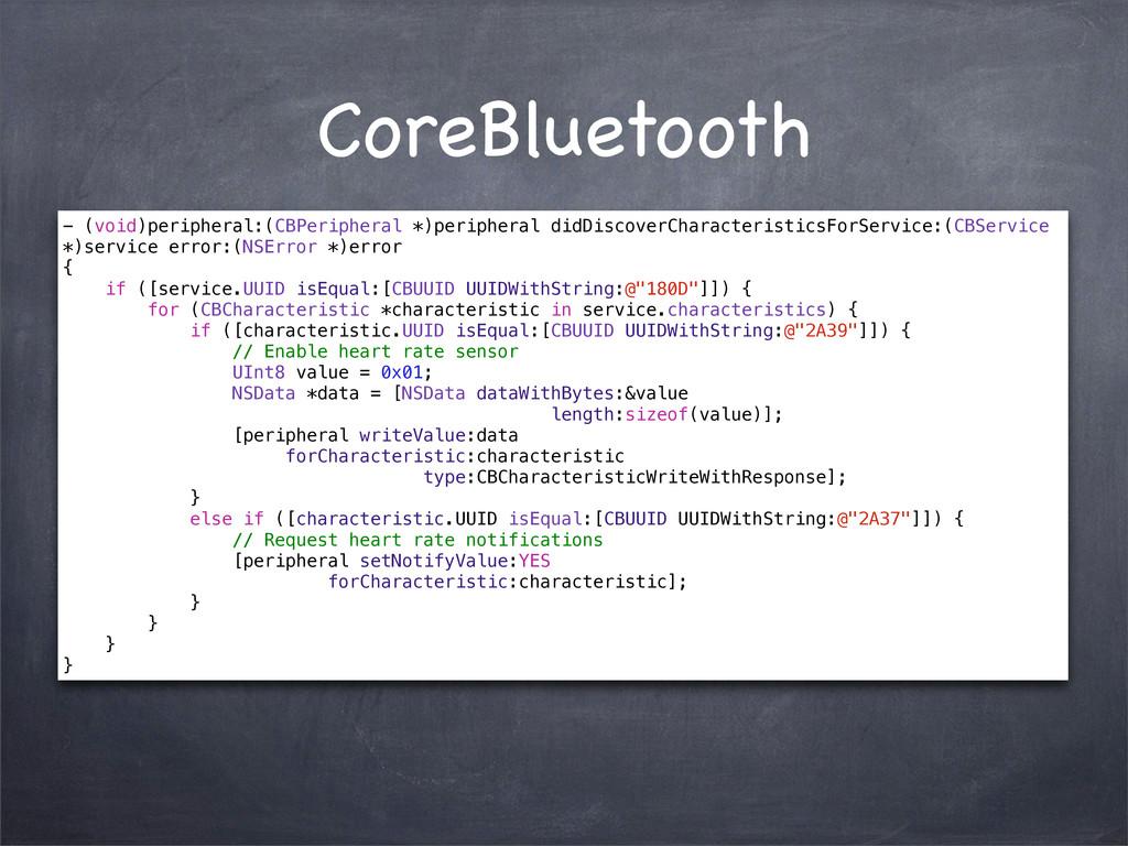 CoreBluetooth - (void)peripheral:(CBPeripheral ...