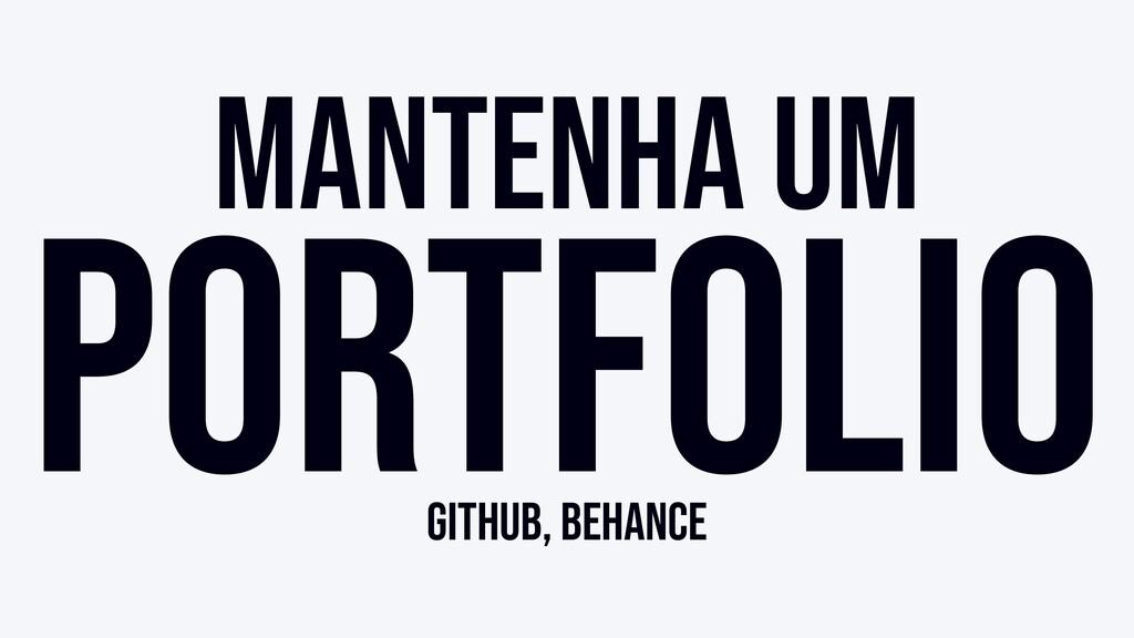 Mantenha um portfolio Github, Behance
