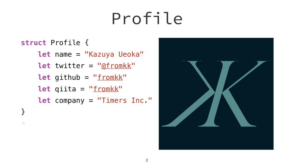 """Profile struct Profile { let name = """"Kazuya Ueo..."""