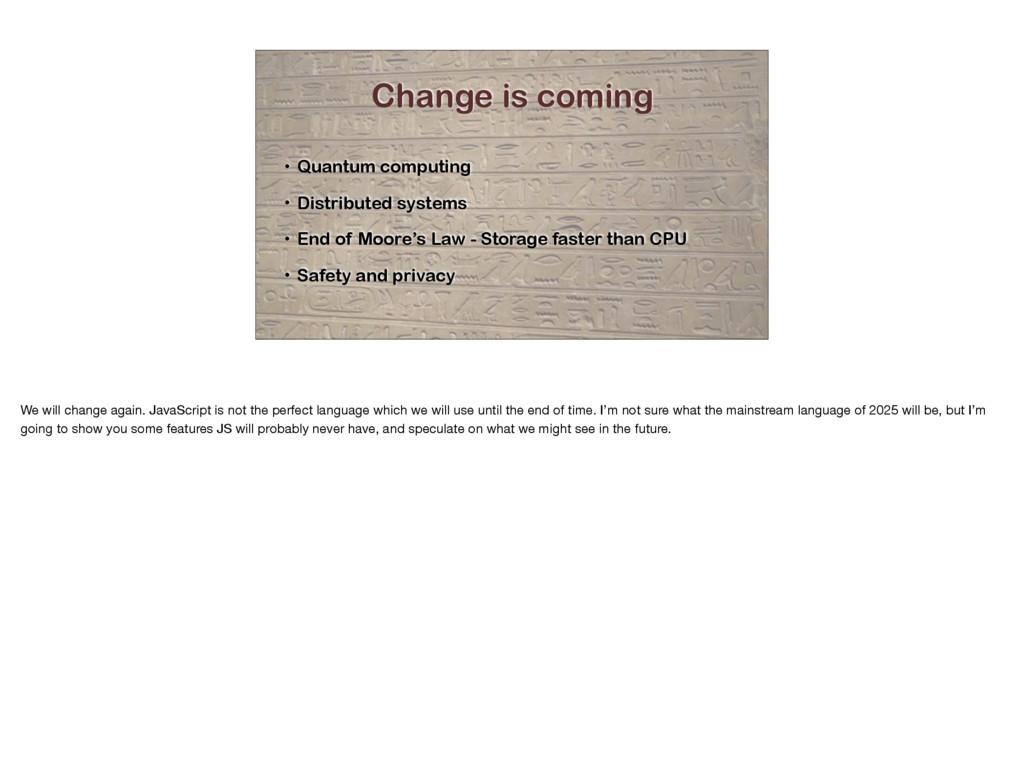 Change is coming • Quantum computing • Distribu...