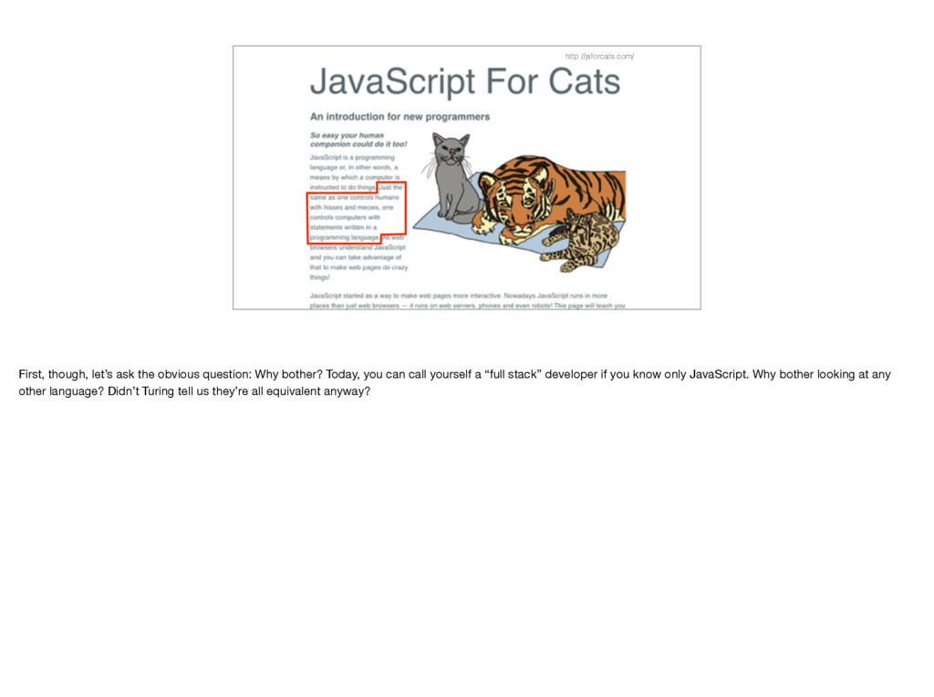 http://jsforcats.com/ First, though, let's ask ...