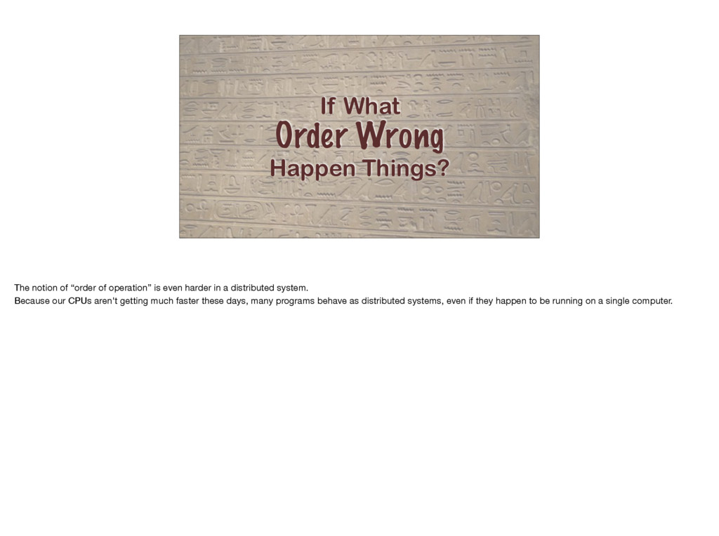 If What Order Wrong Happen Things? The notion o...