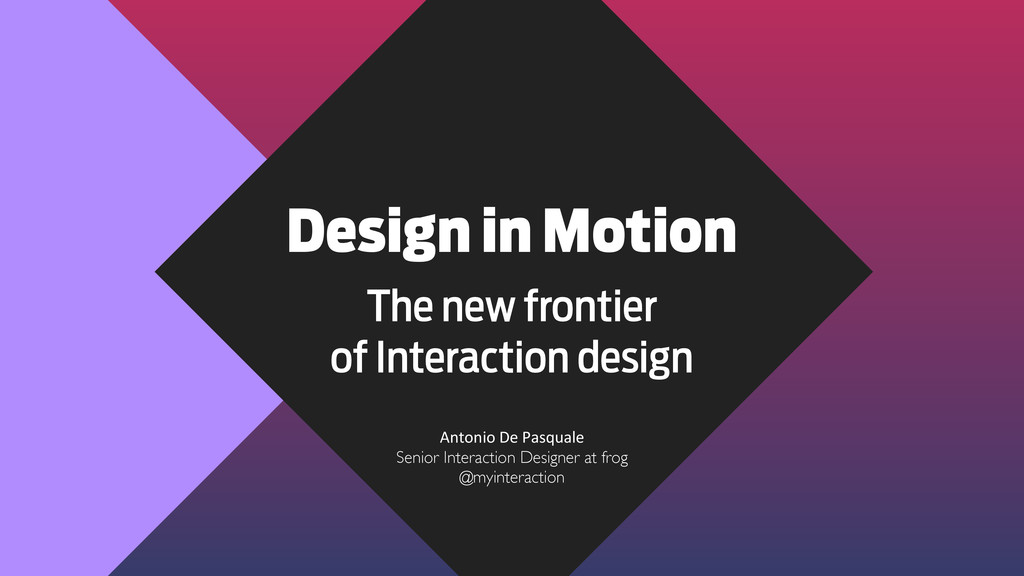 Design in Motion The new frontier of Interactio...