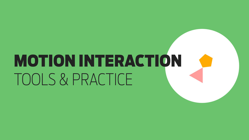 MOTION INTERACTION TOOLS & PRACTICE