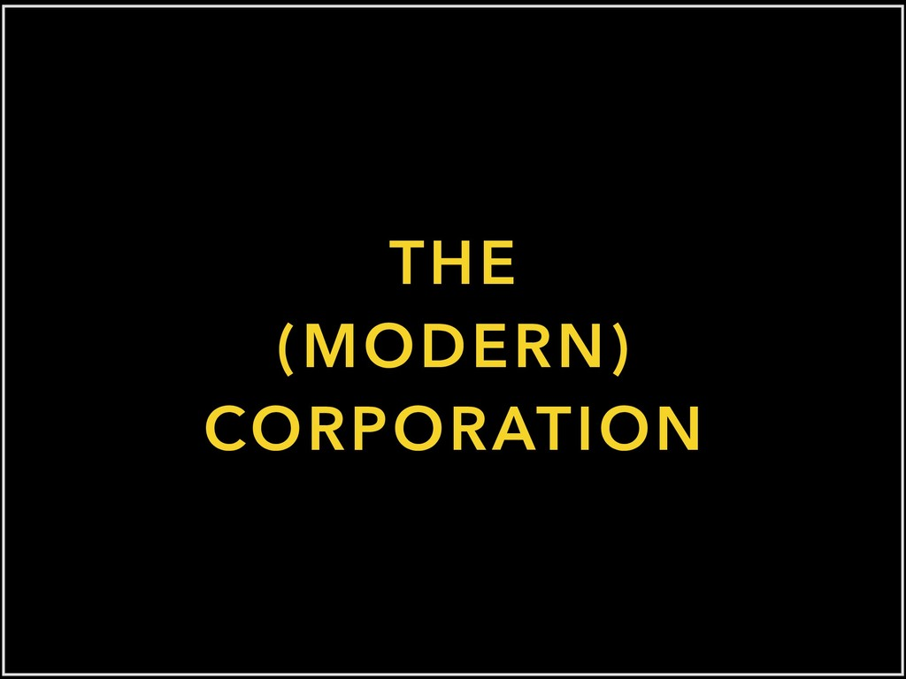 THE (MODERN) CORPORATION