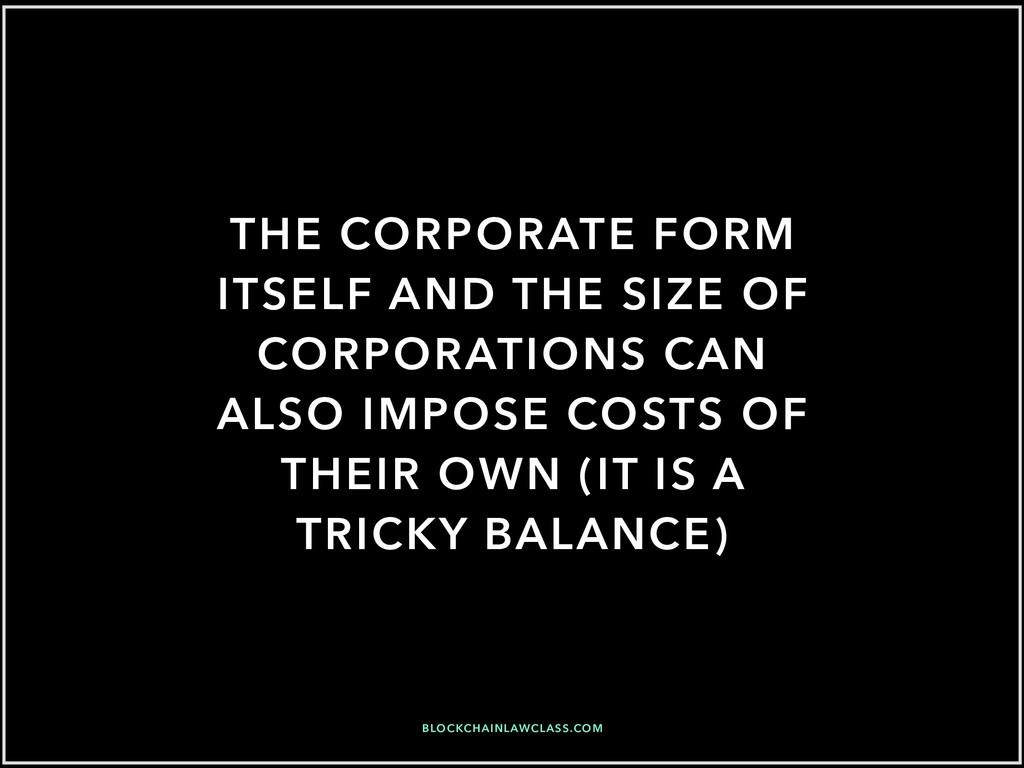 THE CORPORATE FORM ITSELF AND THE SIZE OF CORPO...