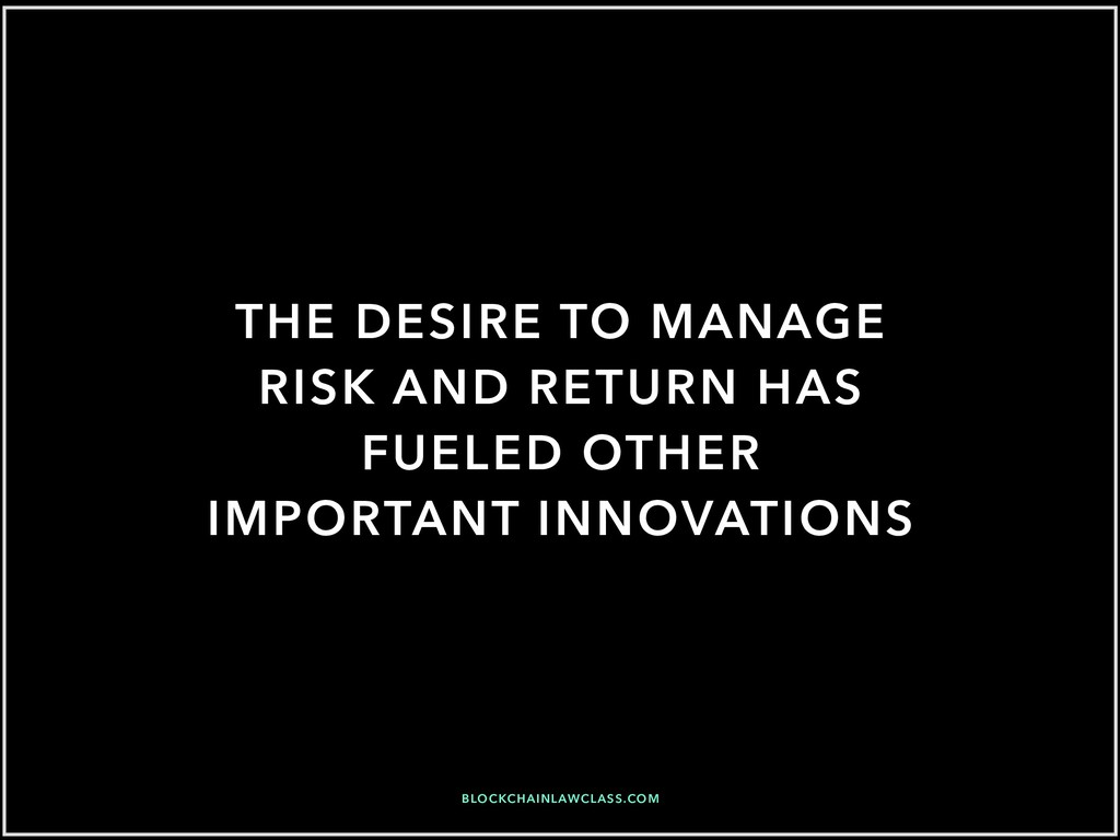 THE DESIRE TO MANAGE RISK AND RETURN HAS FUELED...