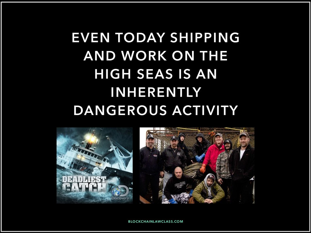 EVEN TODAY SHIPPING AND WORK ON THE HIGH SEAS I...