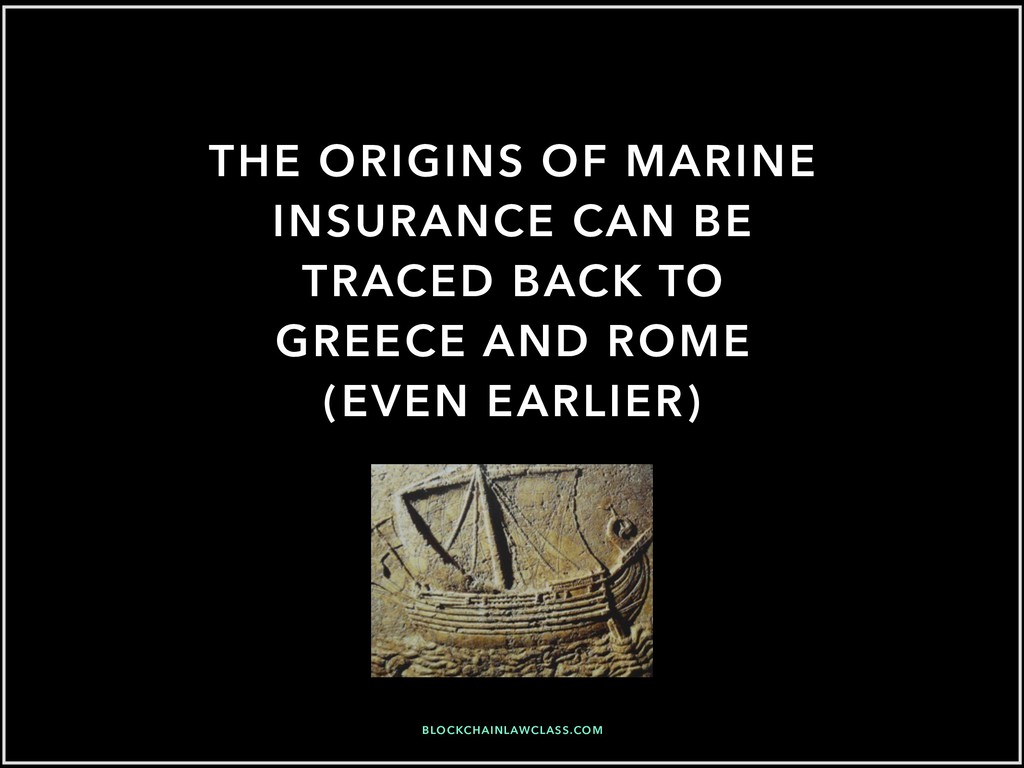 THE ORIGINS OF MARINE INSURANCE CAN BE TRACED B...