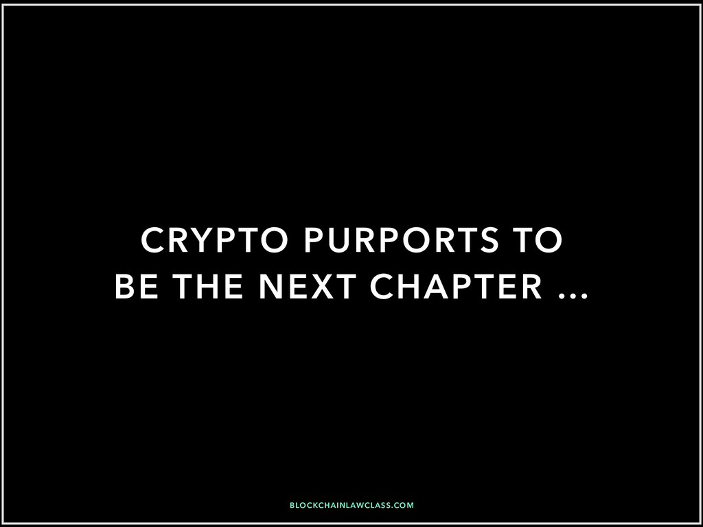 CRYPTO PURPORTS TO BE THE NEXT CHAPTER … BLOCKC...