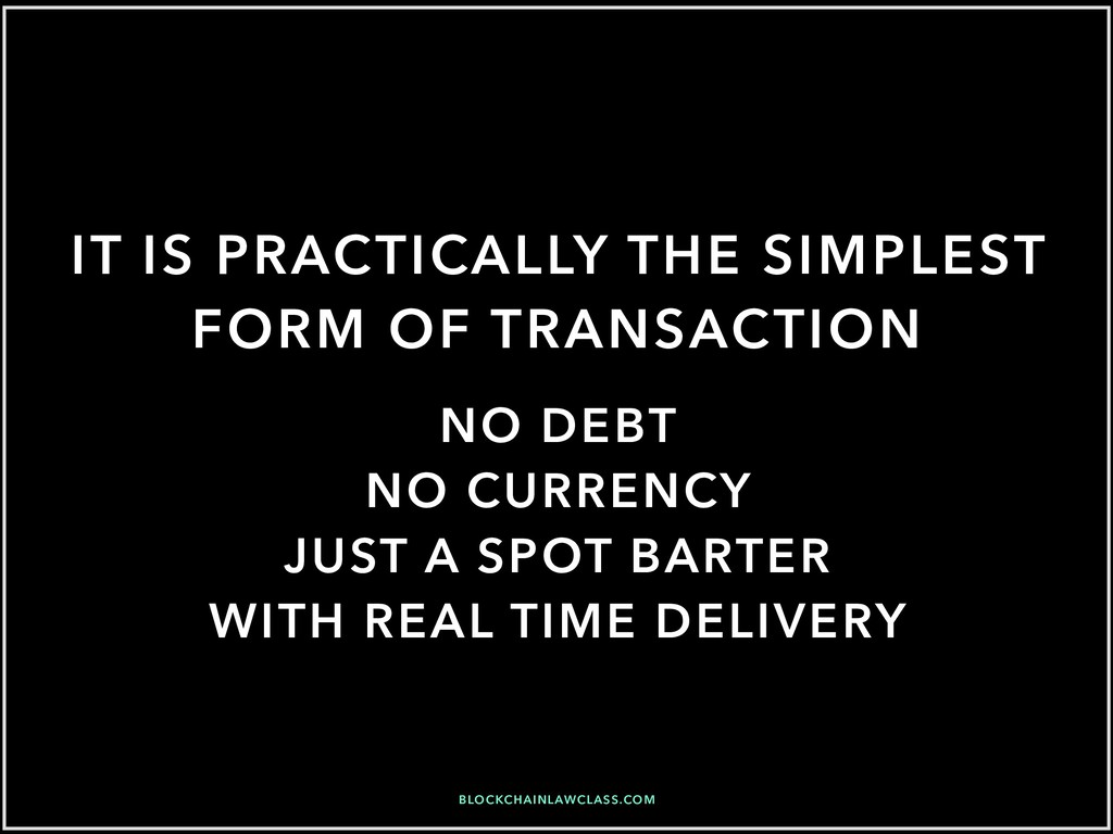 NO DEBT NO CURRENCY JUST A SPOT BARTER WITH REA...