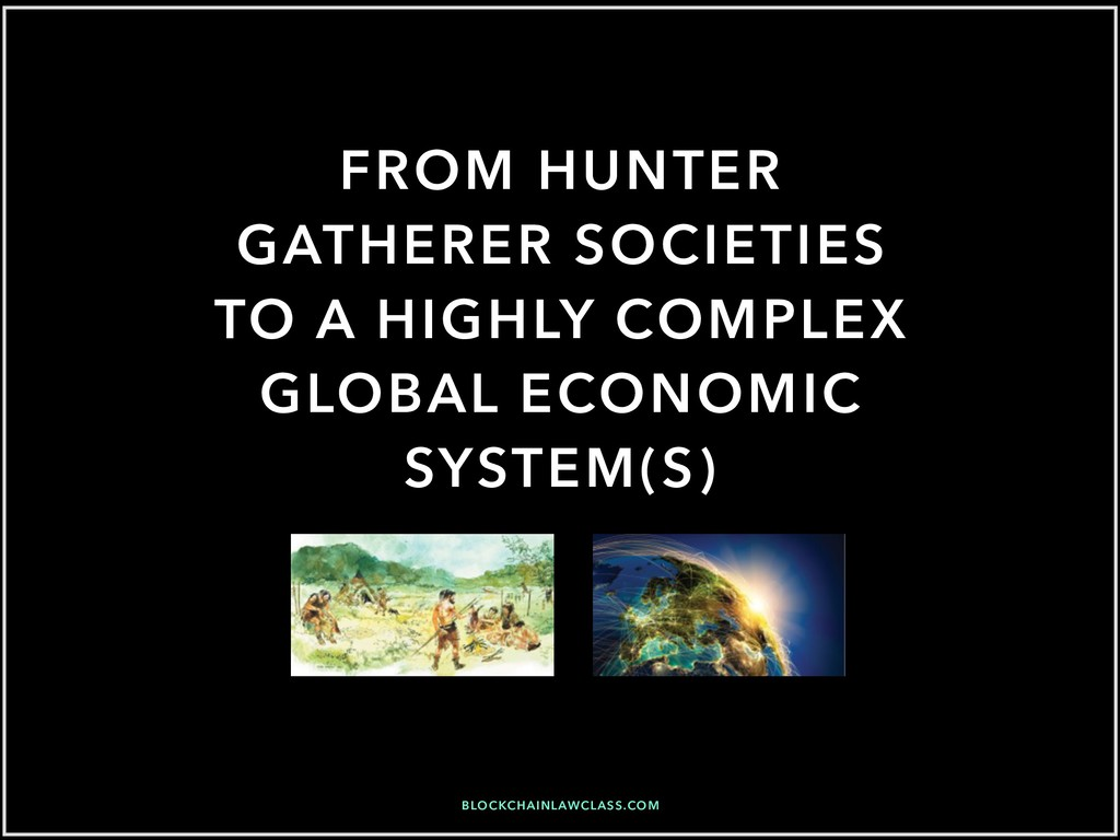 FROM HUNTER GATHERER SOCIETIES TO A HIGHLY COMP...